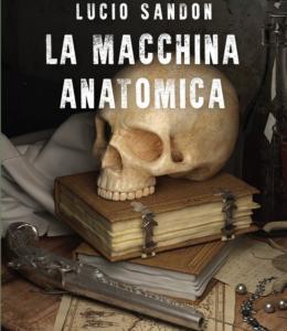 """Scopri La """"macchina anatomica"""" di Lucio Sandon"""