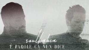 """Il nuovo singolo dei SoulBahia, """"É Parole Ca nun dice"""""""